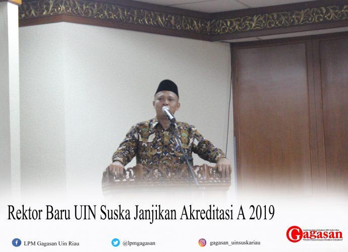 Rektor Baru UIN Suska Janjikan Akreditasi A 2019