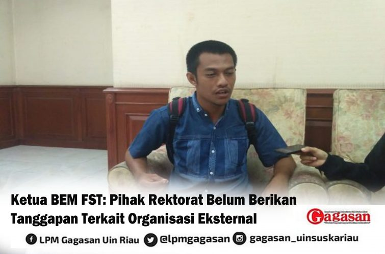 Ketua BEM FST: Pihak Rektorat Belum Berikan Tanggapan Terkait Organisasi Eksternal