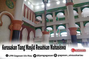 Kerusakan Tiang Masjid Resahkan Mahasiswa