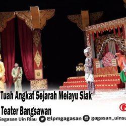 Latah Tuah Angkat Sejarah Melayu Siak Lewat Teater Bangsawan